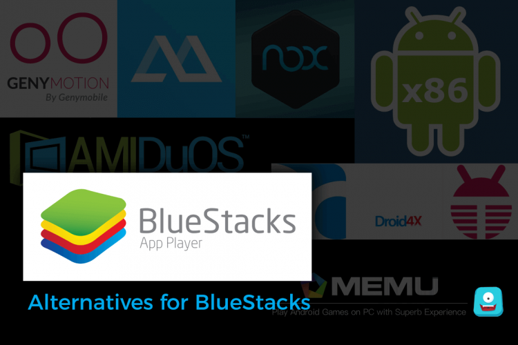Top 10 Best Alternatives for BlueStacks in (July) 2017 You Should