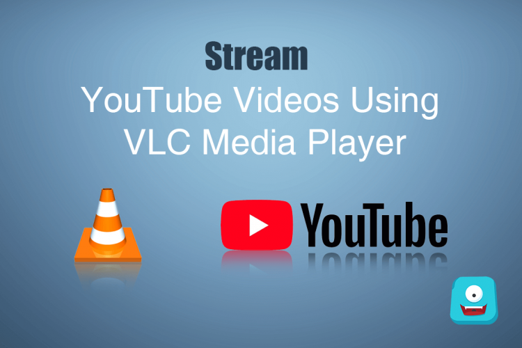 How to Stream Youtube Videos Using VLC Media Player
